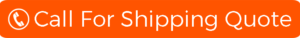 Call for Shipping Quote